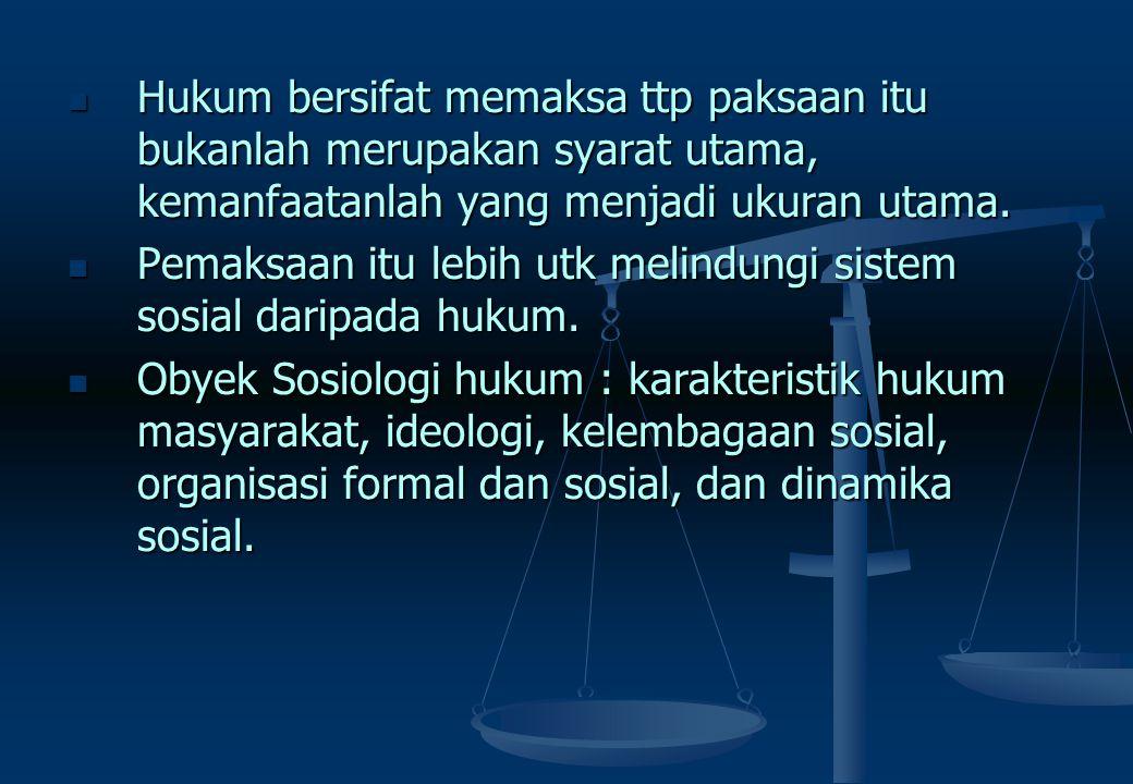 PEMAKNAANNYA : Interaksi Manusia mengandung tiga unsur, yaitu : Tindakan (act), sesuatu (thing), dan makna (meaning). Hukum yg dimaksud bukan saja huk