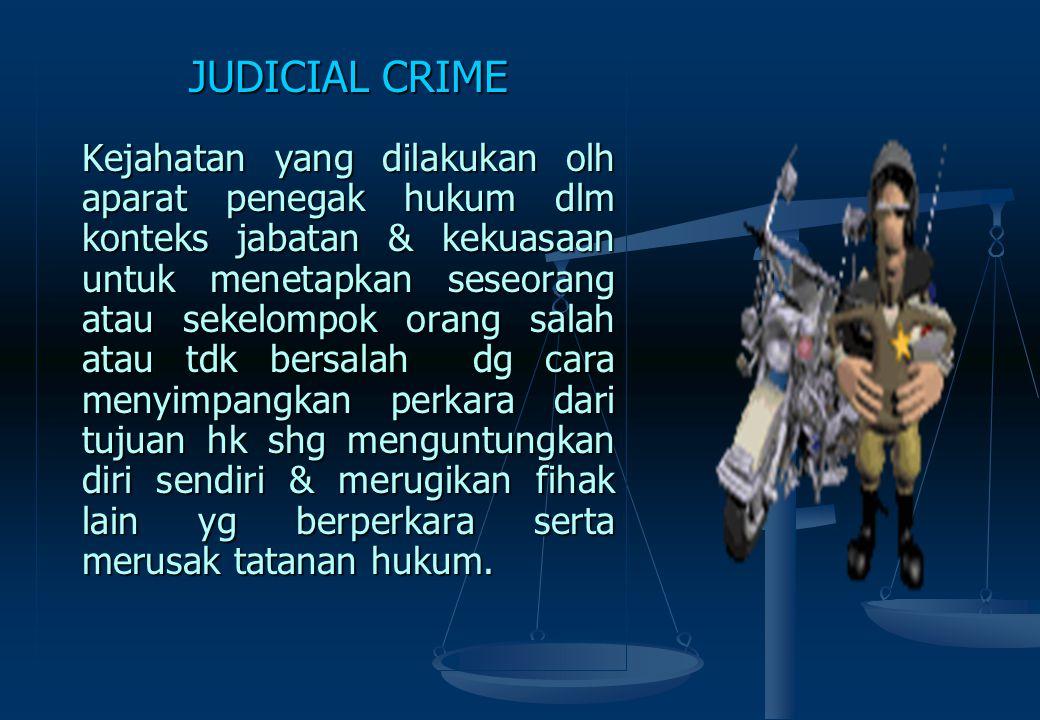 JUDICIAL ACTIVISM Hakim yg mengembangkan atau memperluas pengertian hukum dan peraturan konstitusi yang berlaku dengan menggunakan interpretasi hukum