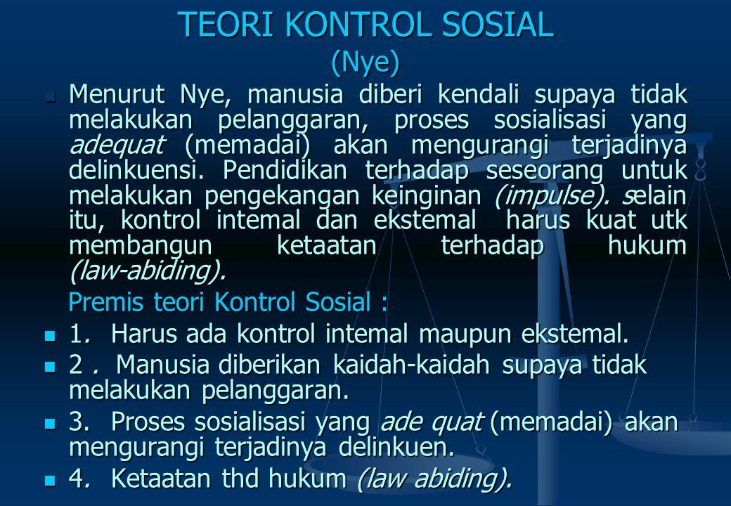 TEORI KONTROL SOSIAL TEORI KONTROL SOSIAL(Reiss) Lahirnya teori Kontrol Sosial dilatarbelakangi oleh tiga aspek perkembangan dalam masyarakat : (1) Ad