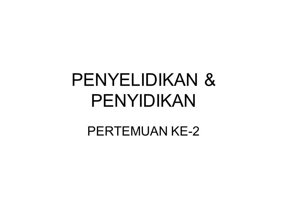 PENYELIDIKAN & PENYIDIKAN PERTEMUAN KE-2