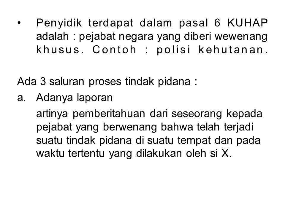Penyidik terdapat dalam pasal 6 KUHAP adalah : pejabat negara yang diberi wewenang khusus.