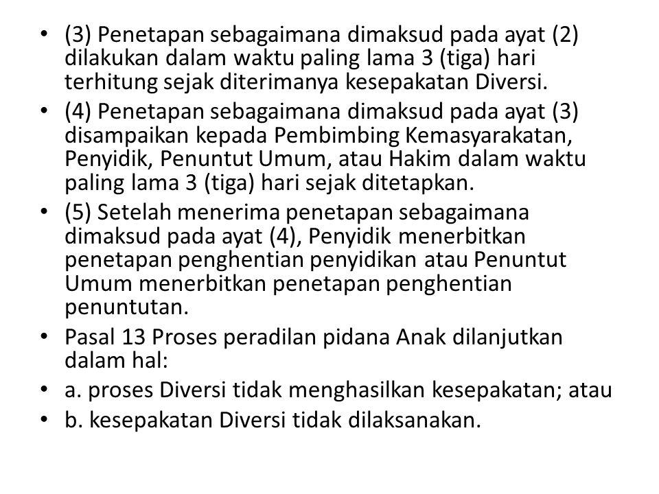 (3) Penetapan sebagaimana dimaksud pada ayat (2) dilakukan dalam waktu paling lama 3 (tiga) hari terhitung sejak diterimanya kesepakatan Diversi. (4)