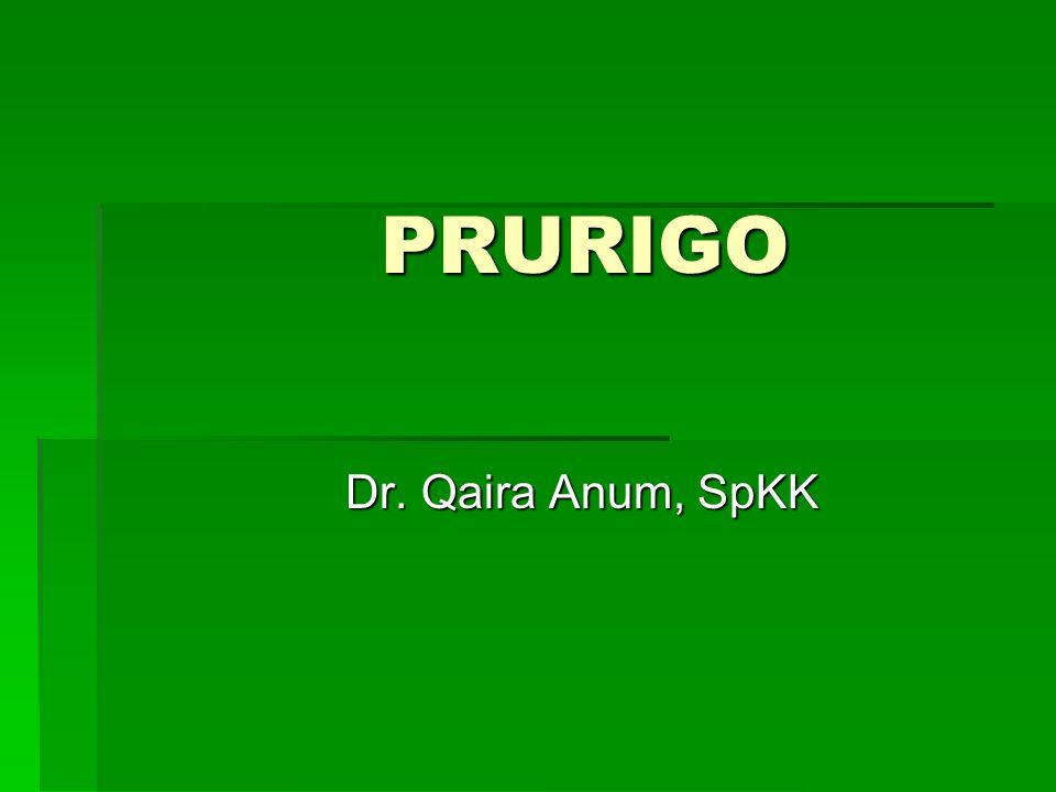 PRURIGO Kronis & rekuren Erupsi papular