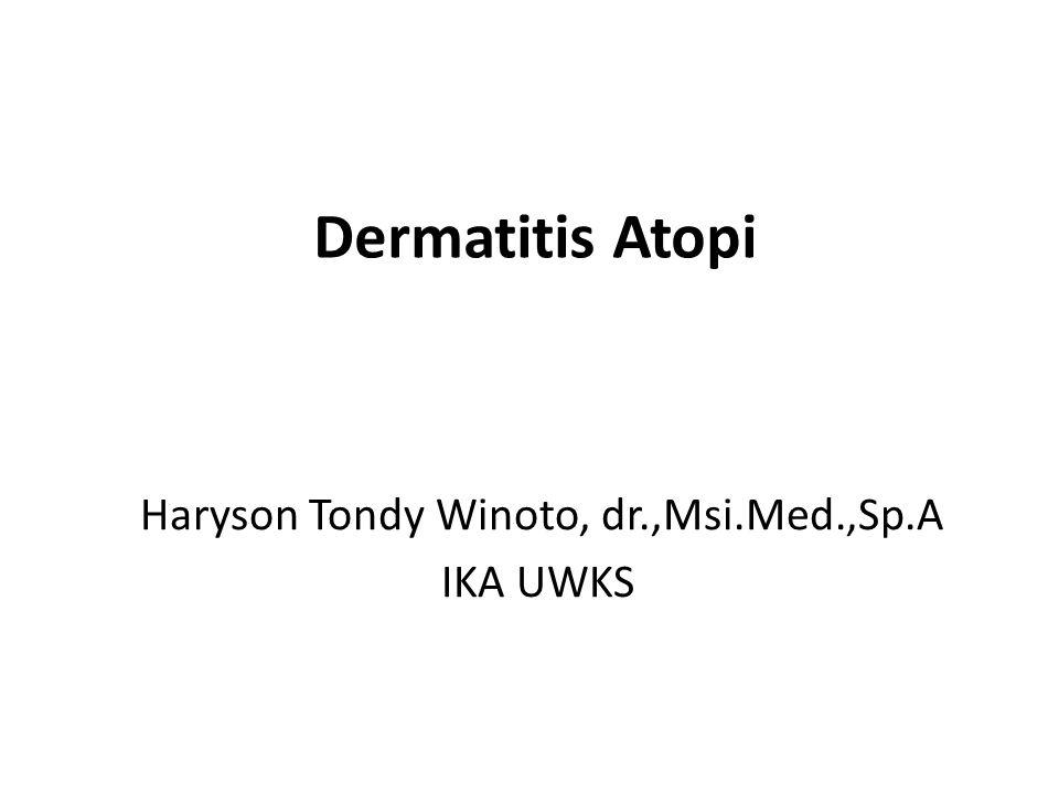 Kriteria diagnosis dermatitis atopik dari Hanifin dan Lobitz, 1977 Kriteria mayor ( > 3) Pruritus Morfologi dan distribusi khas : dewasa : likenifikasi fleksura bayi dan anak : lokasi kelainan di daerah muka dan ekstensor Dermatitis bersifat kronik residif Riwayat atopi pada penderita atau keluarganya