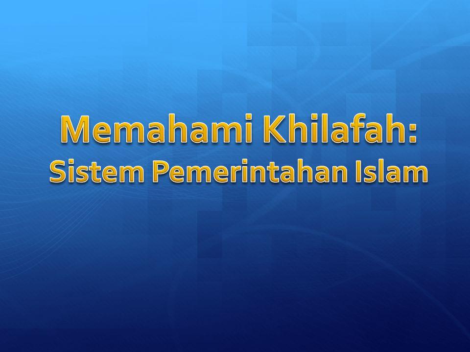 Khilafah : Sistem Pemerintahan Islam Khalifah : Kepala Negara Khilafah : Sistem Pemerintahan Islam Khalifah : Kepala Negara Bukan Monarki Bukan Republik Bukan Imperium Bukan Federasi Metode mengangkat Khalifah: baiat, dan bukan pewarisan seperti kerajaan.