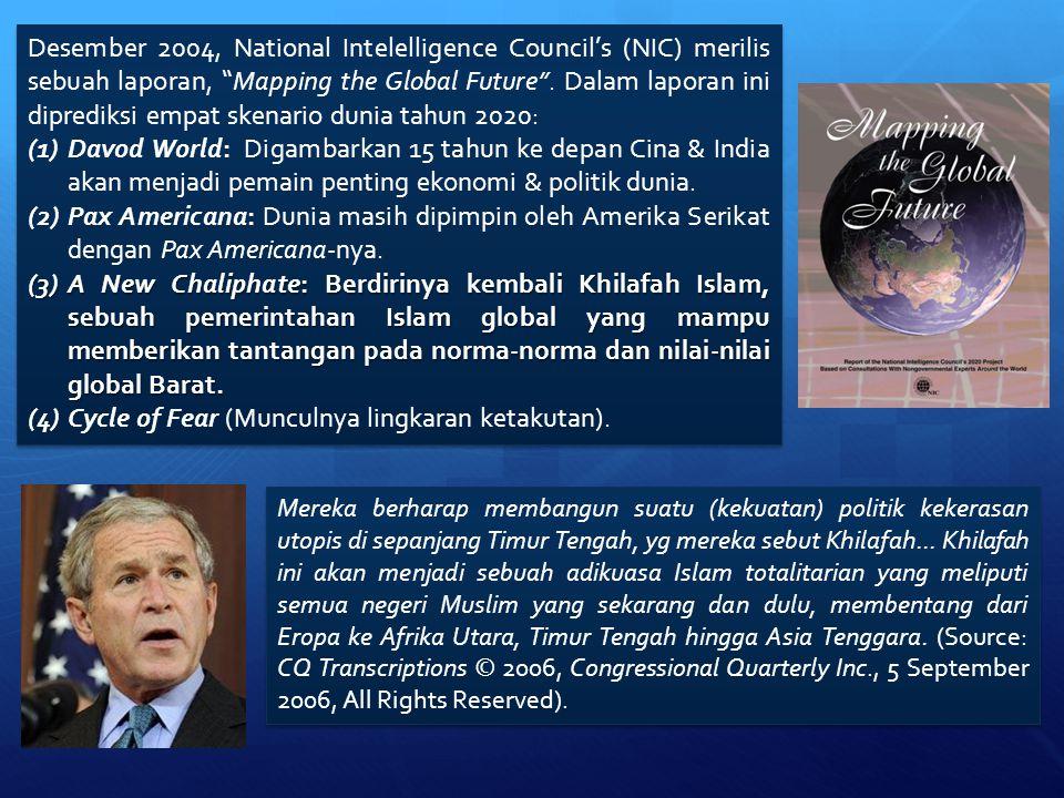 """Desember 2004, National Intelelligence Council's (NIC) merilis sebuah laporan, """"Mapping the Global Future"""". Dalam laporan ini diprediksi empat skenari"""