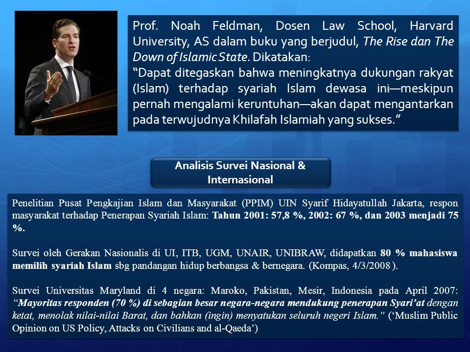 """Prof. Noah Feldman, Dosen Law School, Harvard University, AS dalam buku yang berjudul, The Rise dan The Down of Islamic State. Dikatakan: """"Dapat diteg"""