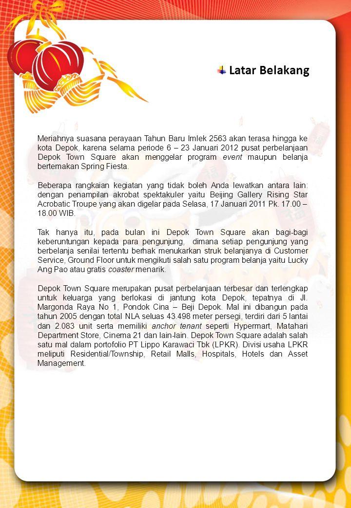 Meriahnya suasana perayaan Tahun Baru Imlek 2563 akan terasa hingga ke kota Depok, karena selama periode 6 – 23 Januari 2012 pusat perbelanjaan Depok