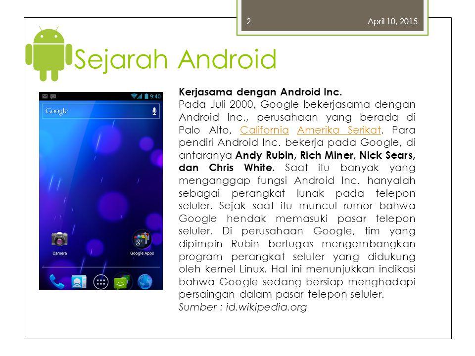 Sejarah Android April 10, 20152 Kerjasama dengan Android Inc.