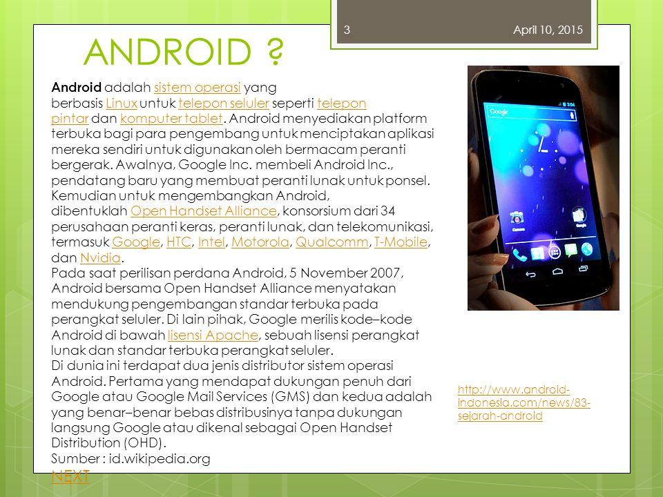 Sejarah Android April 10, 20152 Kerjasama dengan Android Inc. Pada Juli 2000, Google bekerjasama dengan Android Inc., perusahaan yang berada di Palo A