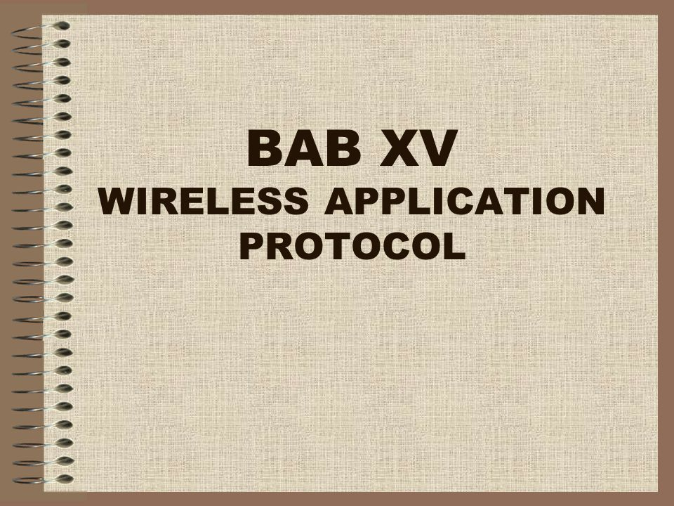 BAB XV WIRELESS APPLICATION PROTOCOL