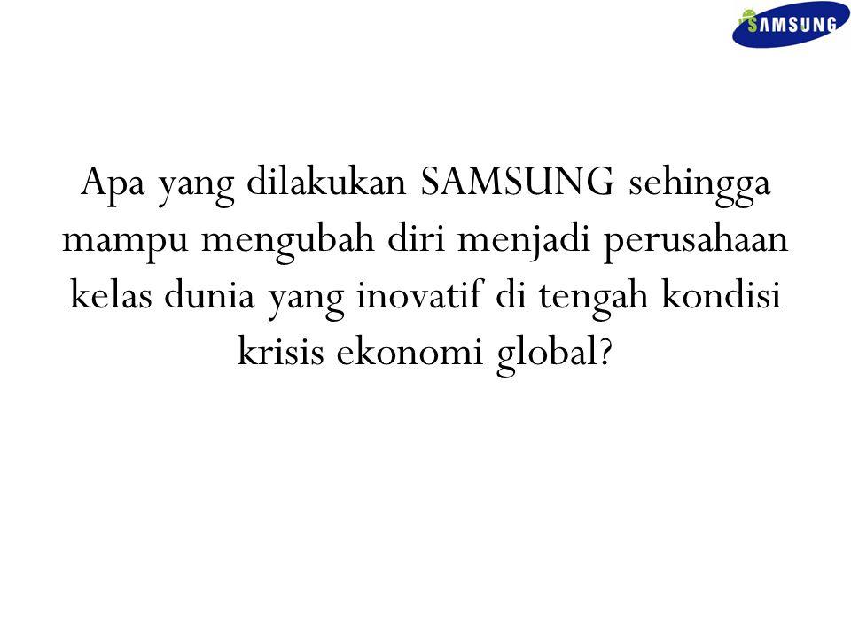 Tindakan Strategis SAMSUNG Tokoh utama perubahan adalah bos tertingi Grup SAMSUNG – Chin Dae je SAMSUNG menggunakan produsen-produsen Jepang khususnya Sony sebagai benchmarking.