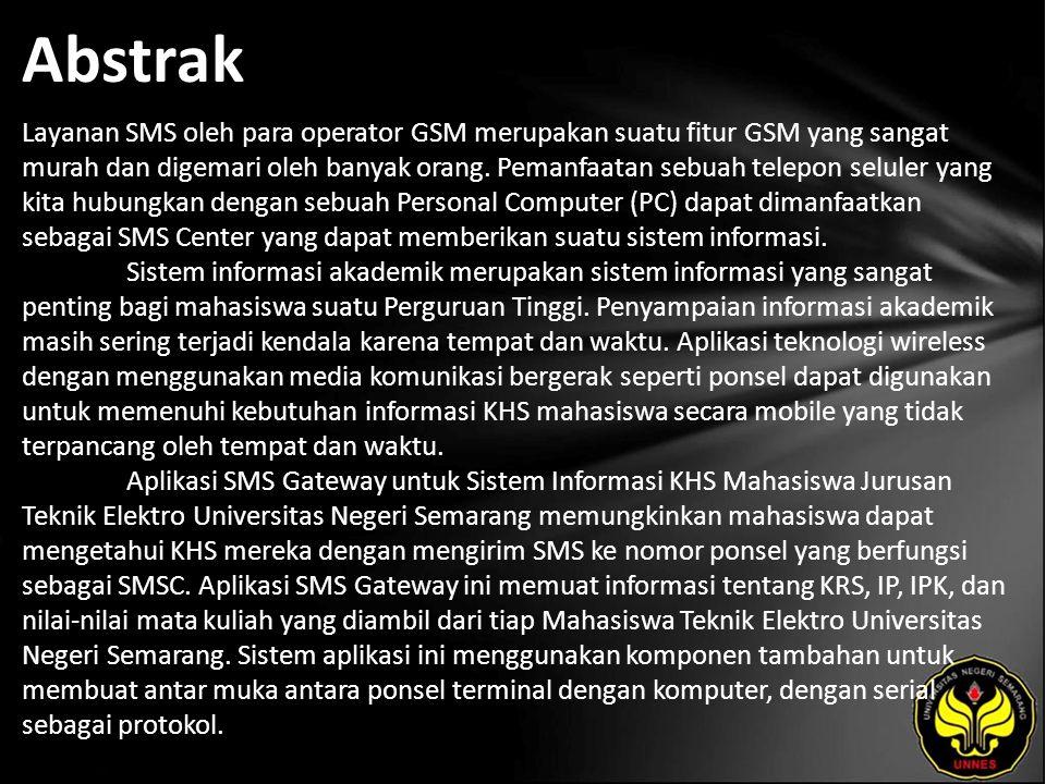 Abstrak Layanan SMS oleh para operator GSM merupakan suatu fitur GSM yang sangat murah dan digemari oleh banyak orang.
