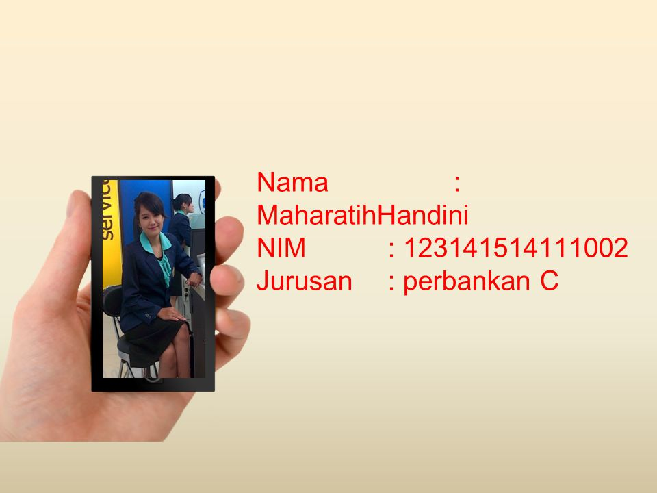 Nama: MaharatihHandini NIM: 123141514111002 Jurusan: perbankan C