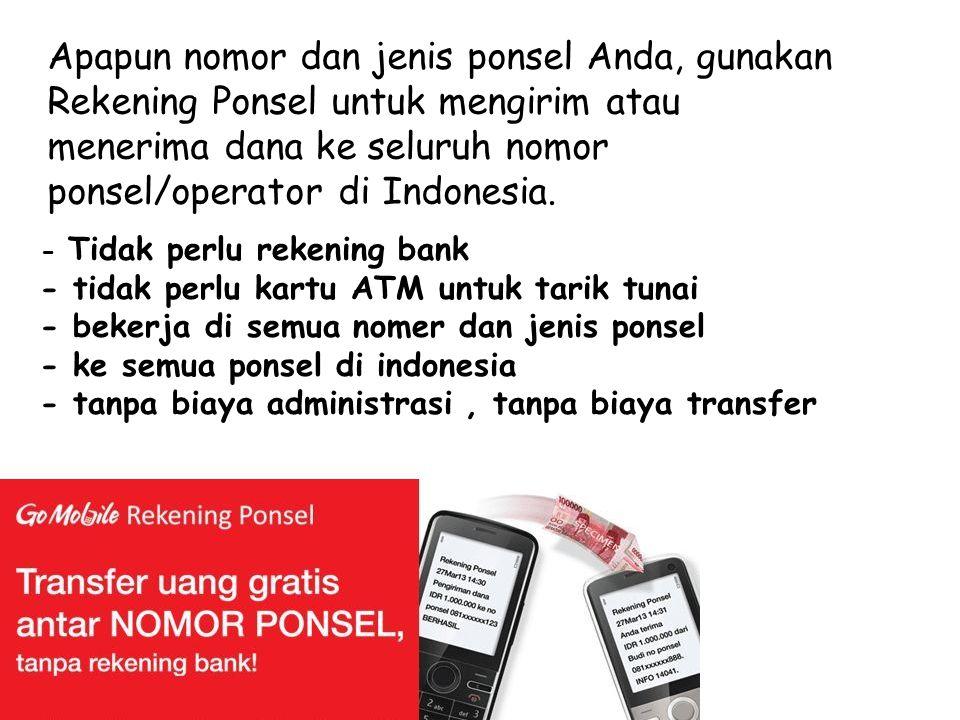 - Tidak perlu rekening bank - tidak perlu kartu ATM untuk tarik tunai - bekerja di semua nomer dan jenis ponsel - ke semua ponsel di indonesia - tanpa