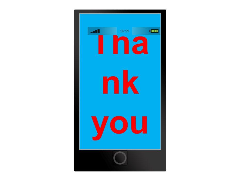 Tha nk you 16:59
