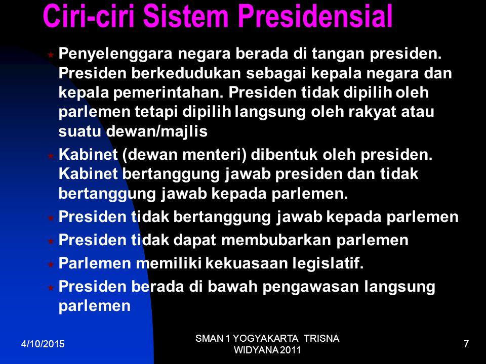 4/10/2015 SMAN 1 YOGYAKARTA TRISNA WIDYANA 2011 7  Penyelenggara negara berada di tangan presiden.