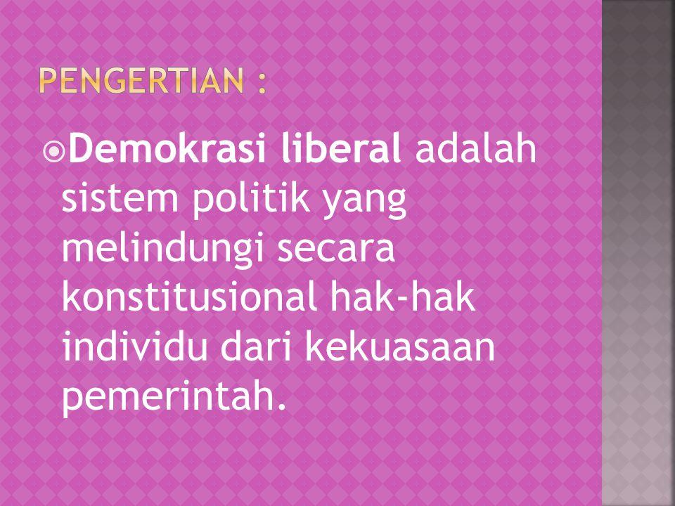 DDemokrasi liberal adalah sistem politik yang melindungi secara konstitusional hak-hak individu dari kekuasaan pemerintah.