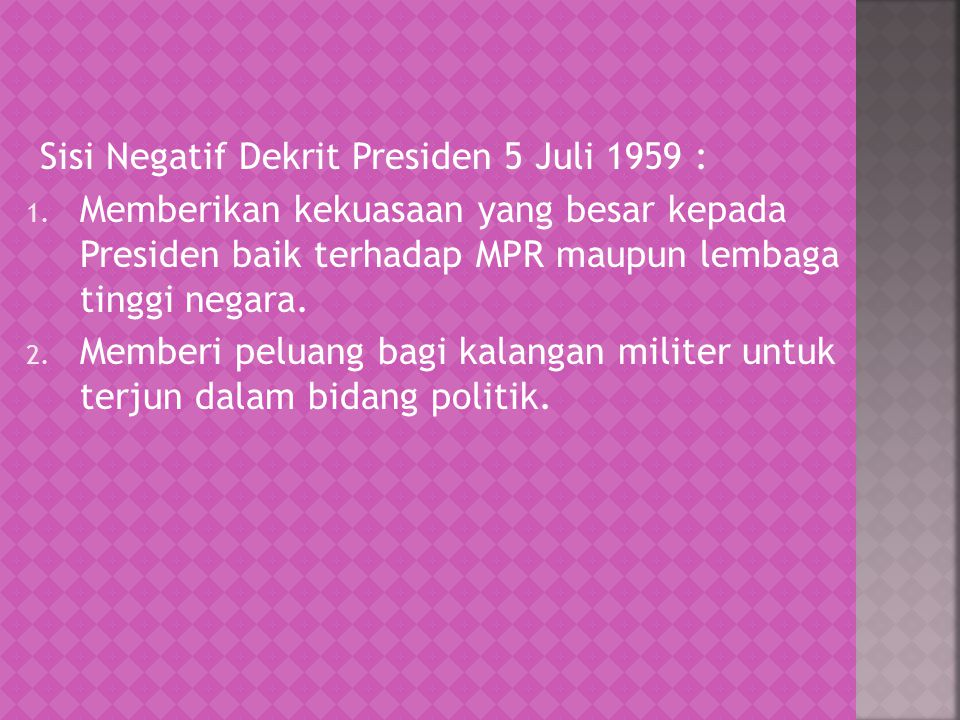 Sisi Negatif Dekrit Presiden 5 Juli 1959 : 1.
