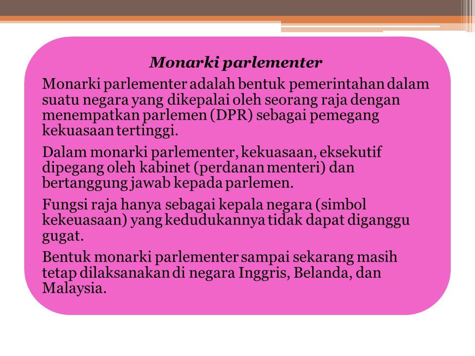 Monarki konstitusional Monarki konstitusional adalah bentuk pemerintahan dalam suatu negara yang dikepalai oleh seorang raja yang kekuasaannya dibatas