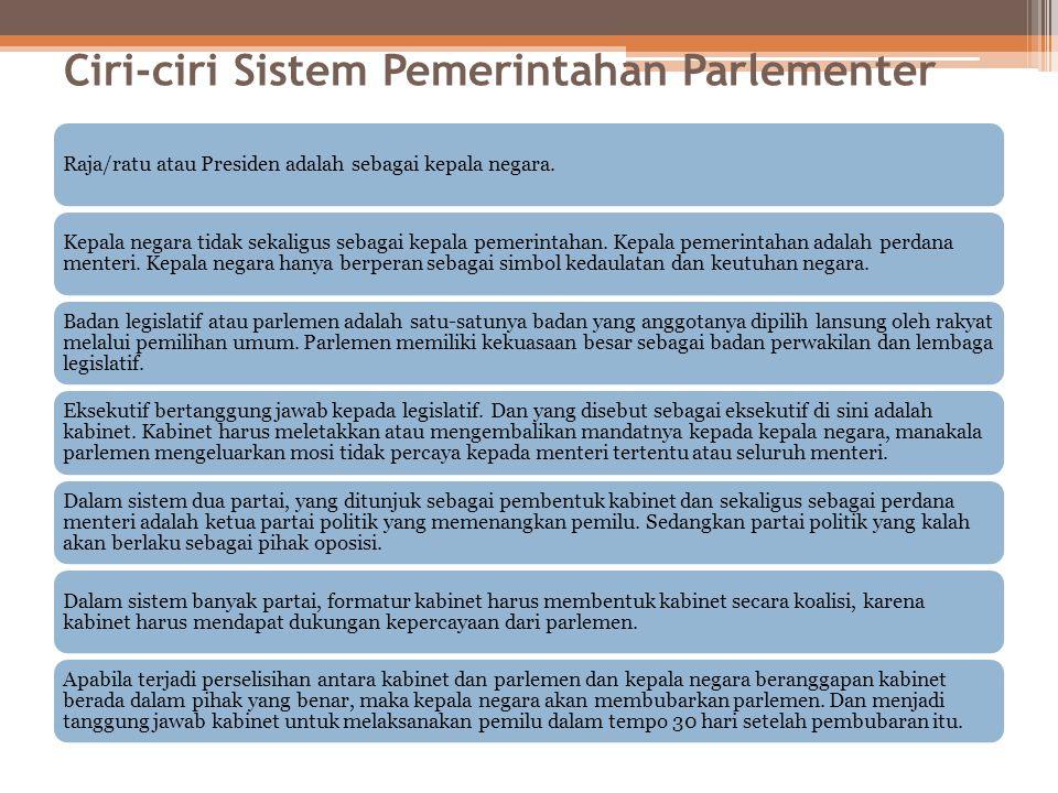 Eksekutif dalam sistem parlementer adalah kabinet. Kabinet yang terdiri dari perdana menteri dan menteri-menteri, bertanggung jawab sendiri atau bersa