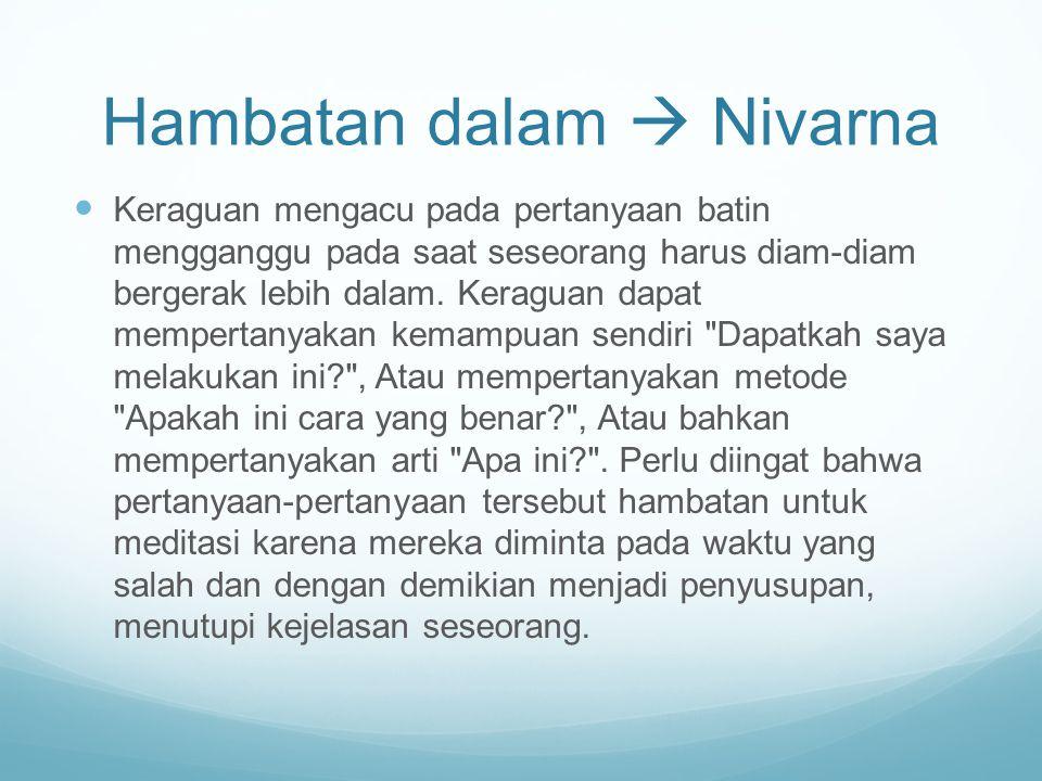 Hambatan dalam  Nivarna Keraguan mengacu pada pertanyaan batin mengganggu pada saat seseorang harus diam-diam bergerak lebih dalam.