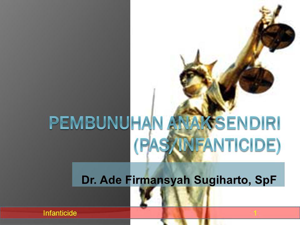 Dr. Ade Firmansyah Sugiharto, SpF Infanticide1