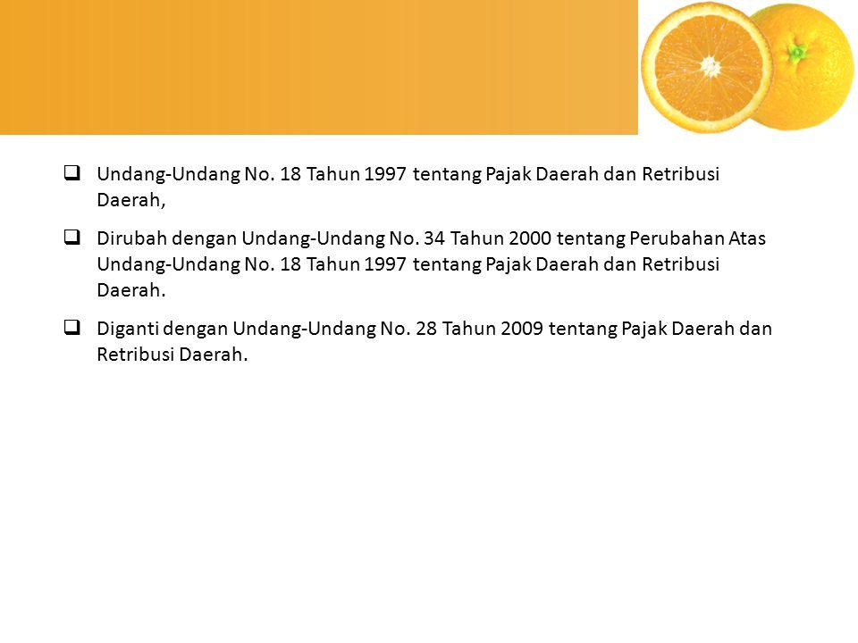  Undang-Undang No. 18 Tahun 1997 tentang Pajak Daerah dan Retribusi Daerah,  Dirubah dengan Undang-Undang No. 34 Tahun 2000 tentang Perubahan Atas U
