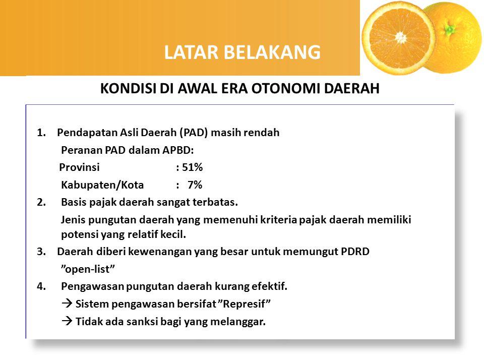 enny, 2008 1. Pendapatan Asli Daerah (PAD) masih rendah Peranan PAD dalam APBD: Provinsi: 51% Kabupaten/Kota: 7% 2.Basis pajak daerah sangat terbatas.