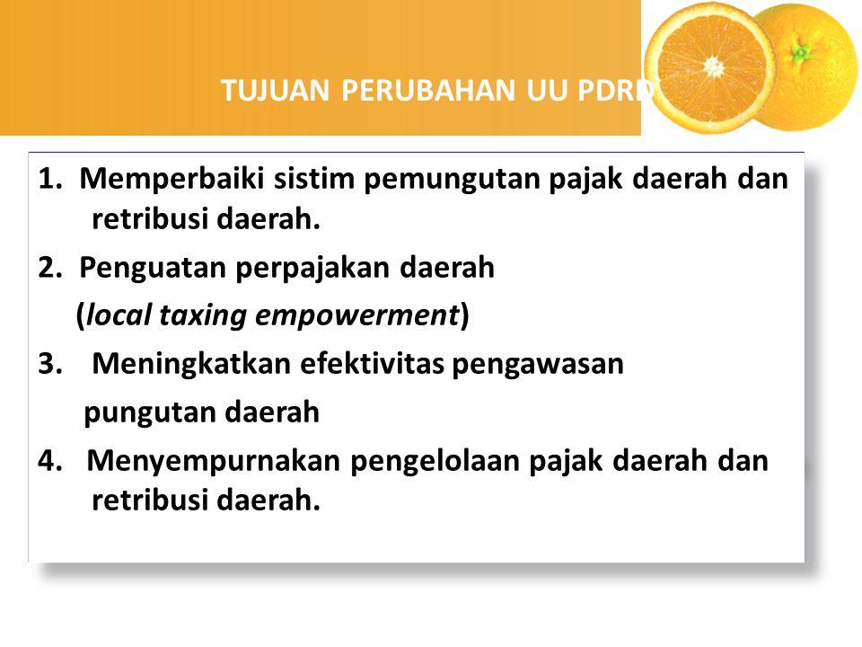 enny, 2008 1. Memperbaiki sistim pemungutan pajak daerah dan retribusi daerah. 2. Penguatan perpajakan daerah (local taxing empowerment) 3.Meningkatka