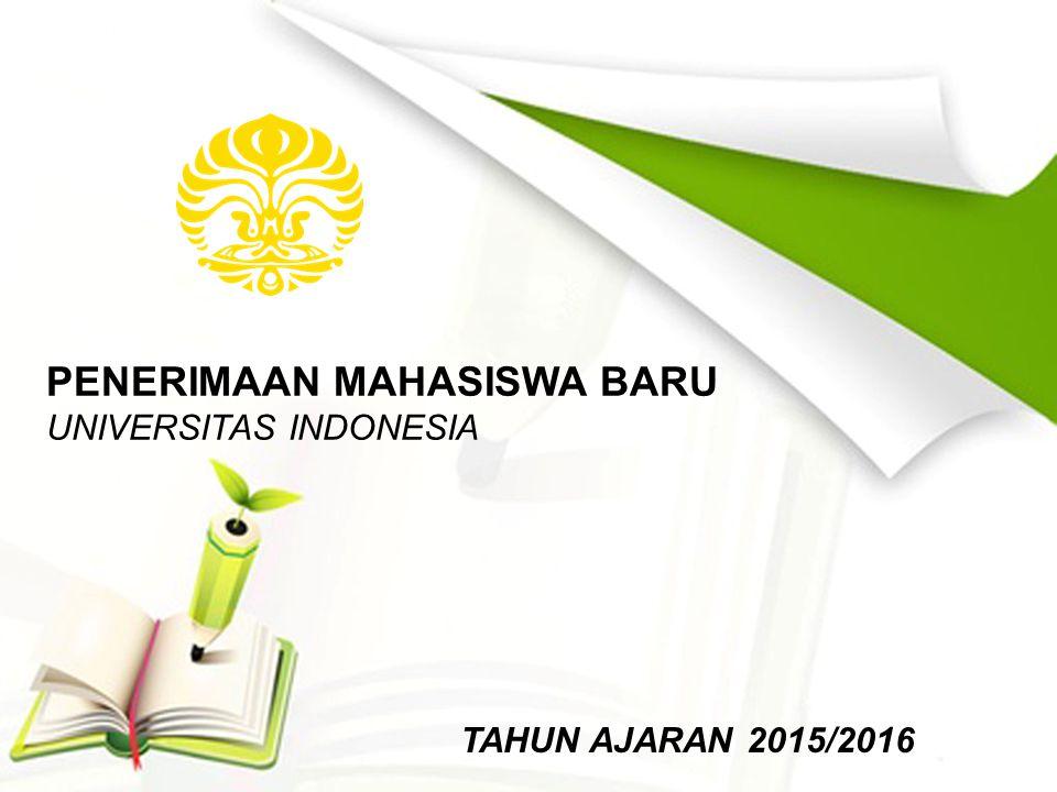 Penerimaan Mahasiswa Baru UI TA 2015/2016 Pola Penerimaan Mahasiswa Baru