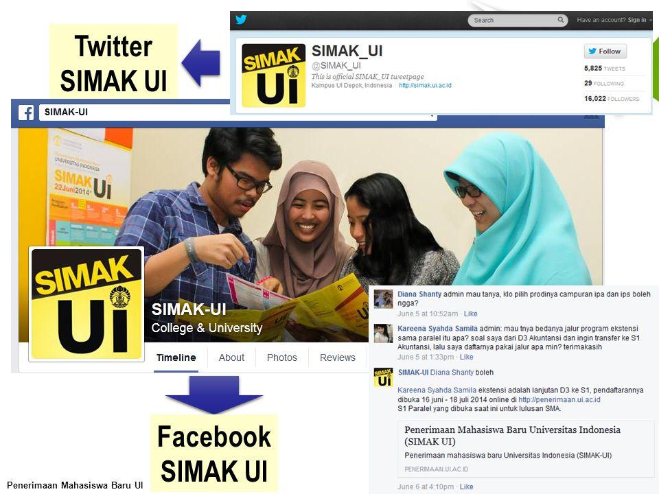 Penerimaan Mahasiswa Baru UI TA 2015/2016 Twitter SIMAK UI Facebook SIMAK UI