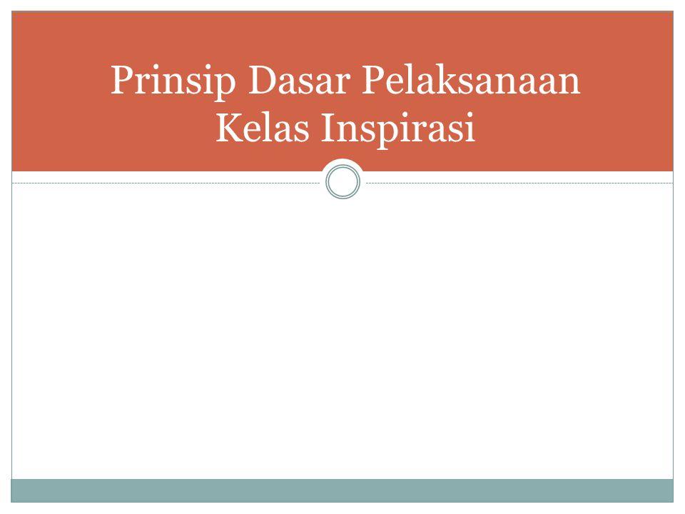 Prinsip Dasar Pelaksanaan Kelas Inspirasi
