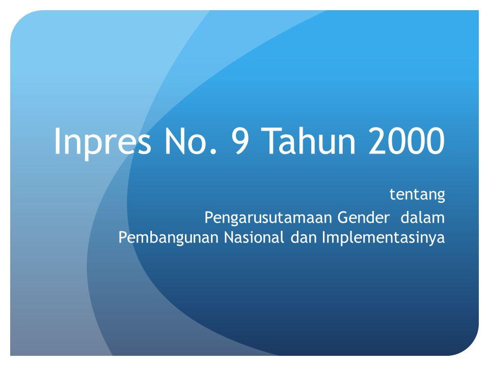 Inpres No. 9 Tahun 2000 tentang Pengarusutamaan Gender dalam Pembangunan Nasional dan Implementasinya