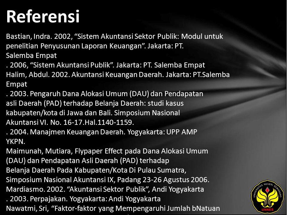 """Referensi Bastian, Indra. 2002, """"Sistem Akuntansi Sektor Publik: Modul untuk penelitian Penyusunan Laporan Keuangan"""". Jakarta: PT. Salemba Empat. 2006"""
