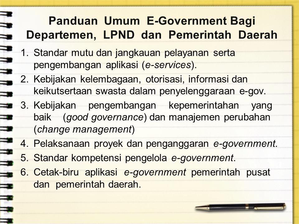 Panduan Umum E-Government Bagi Departemen, LPND dan Pemerintah Daerah 1. Standar mutu dan jangkauan pelayanan serta pengembangan aplikasi (e-services)