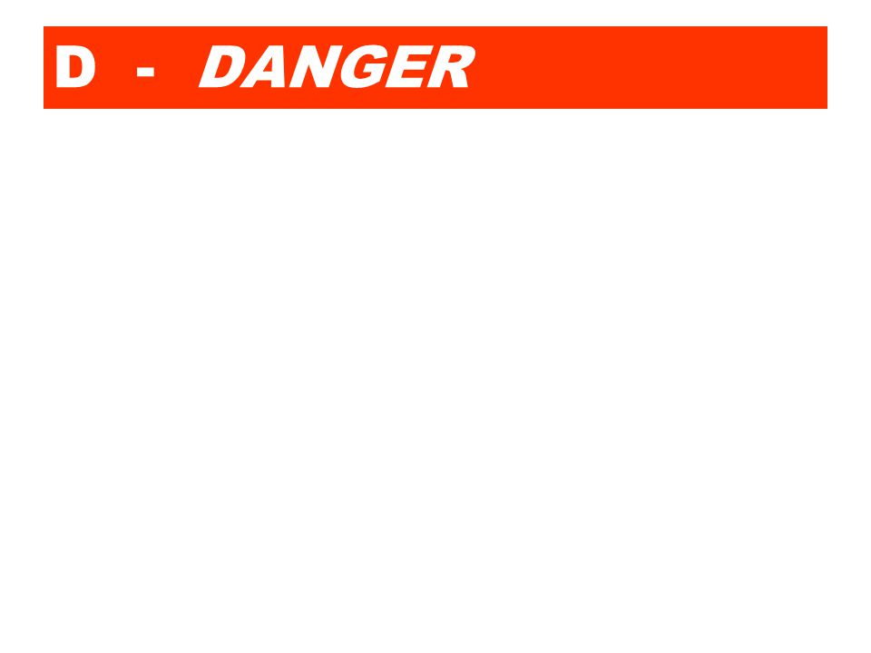 D - DANGER