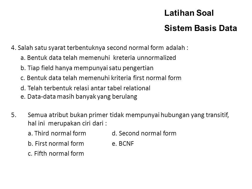 Latihan Soal Sistem Basis Data 3.