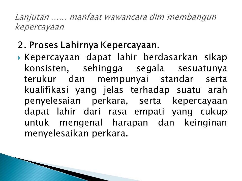 2.Proses Lahirnya Kepercayaan.