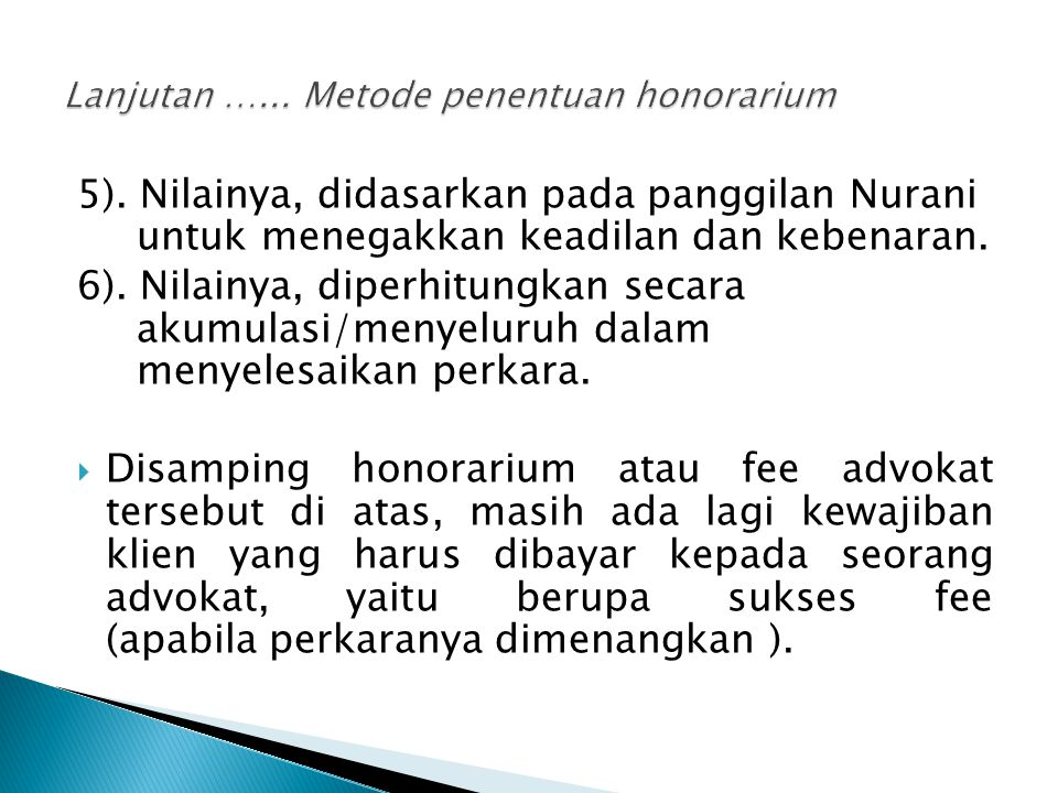 5).Nilainya, didasarkan pada panggilan Nurani untuk menegakkan keadilan dan kebenaran.