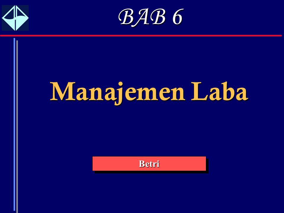 1 Manajemen Laba BetriBetri BAB6 BAB 6