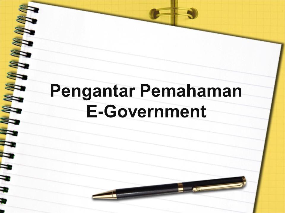 Pengantar Pemahaman E-Government