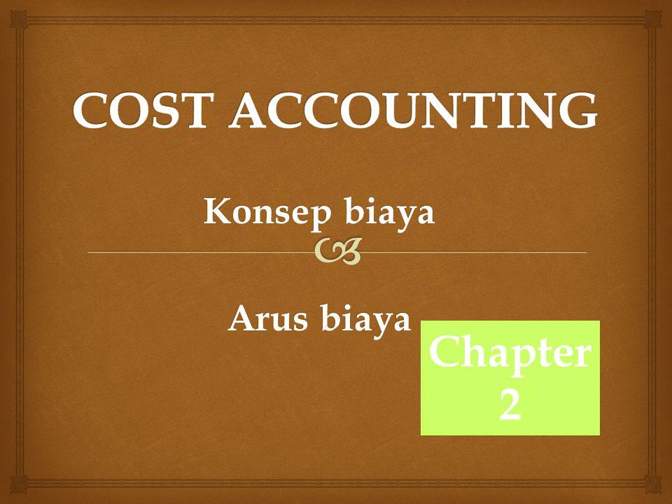 Konsep biaya Arus biaya Chapter 2