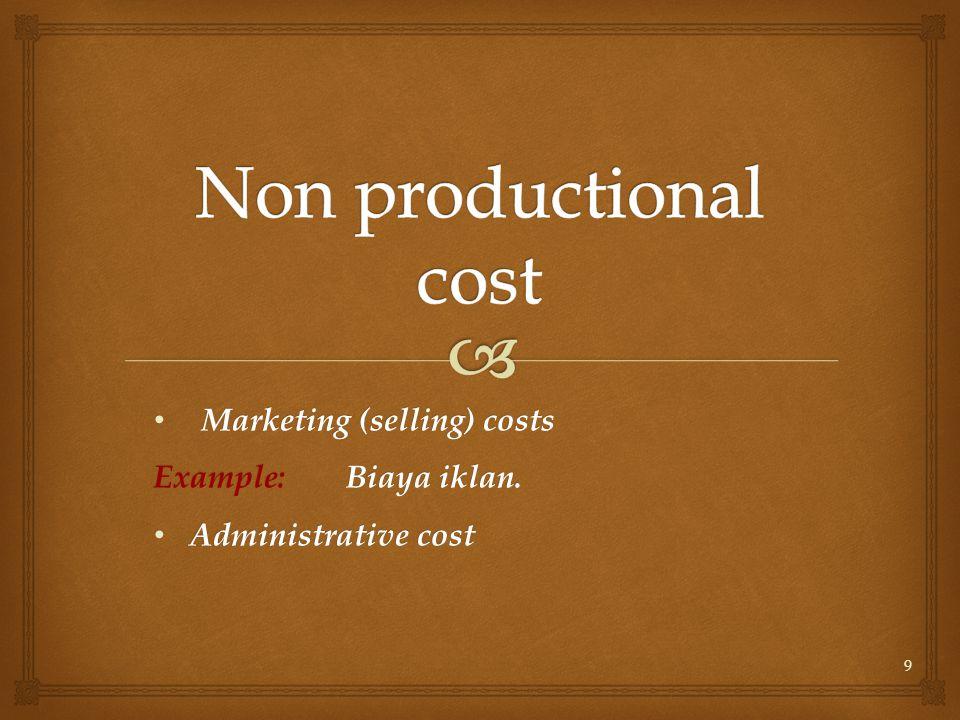 9 Marketing (selling) costs Marketing (selling) costs Example:Biaya iklan.