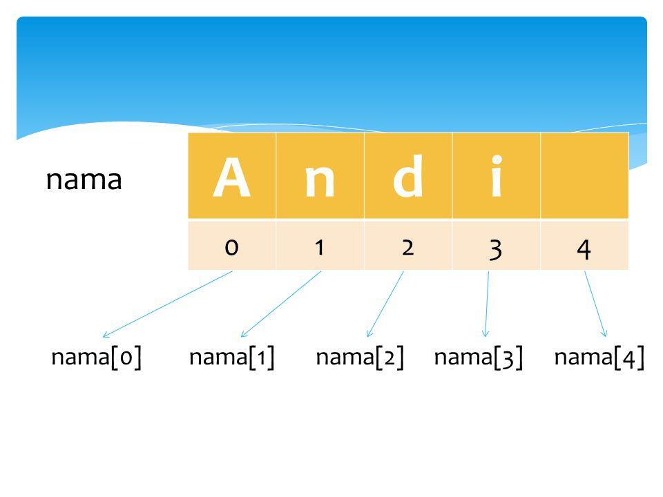 Andi 01234 nama nama[0]nama[1]nama[2]nama[3]nama[4]
