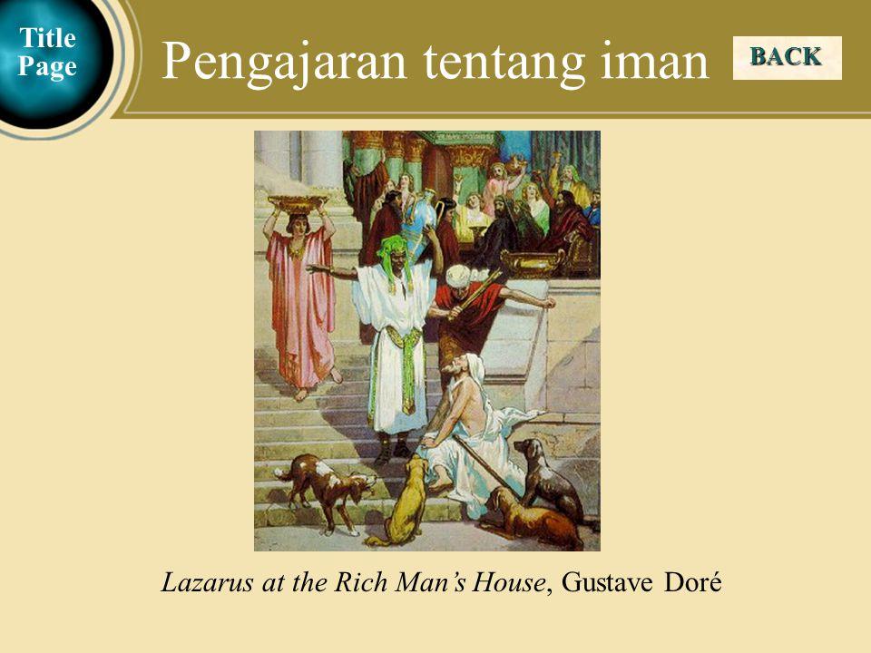 Judea Galilee ChildhoodPereaJerusalem BACK Pengajaran tentang iman Title Page Lazarus at the Rich Man's House, Gustave Doré
