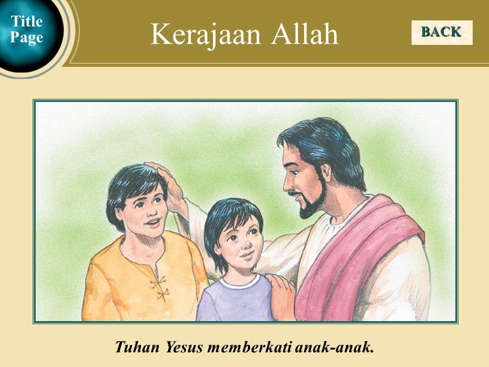 Judea Galilee ChildhoodPereaJerusalem BACK Kerajaan Allah Tuhan Yesus memberkati anak-anak.