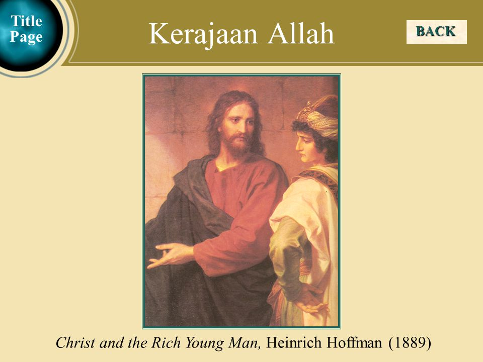Judea Galilee ChildhoodPereaJerusalem BACK Kerajaan Allah Christ and the Rich Young Man, Heinrich Hoffman (1889) Title Page