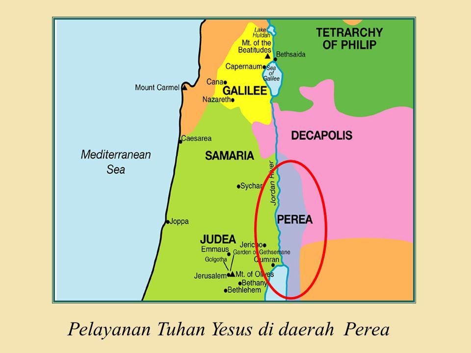 Judea Galilee ChildhoodPereaJerusalem  Ketika ada yang bertanya Berapakah yang akan diselamatkan.