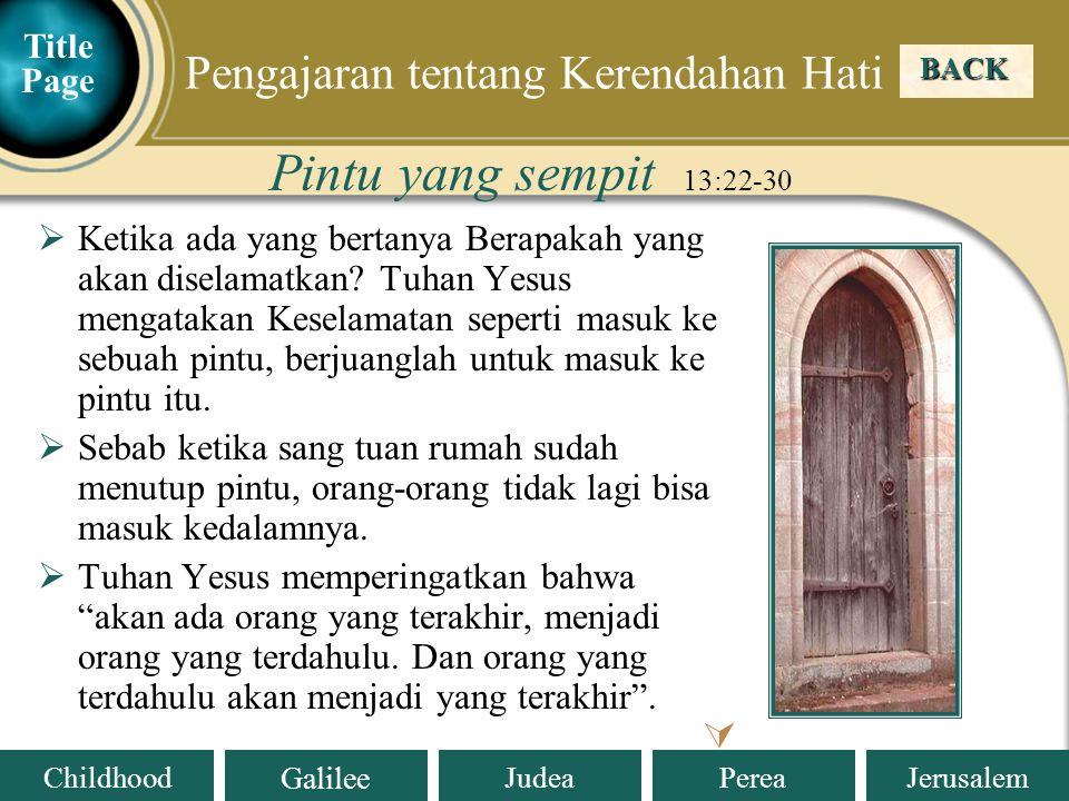 Judea Galilee ChildhoodPereaJerusalem  Seorang kaya datang kepada Tuhan Yesus bertanya bagaimana ia mendapat kehidupan yang kekal.